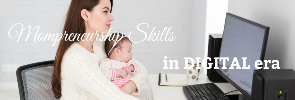 mompreneurship skills in digital era