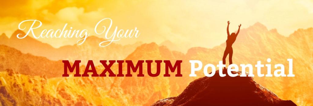 Reaching your Maximum Potential