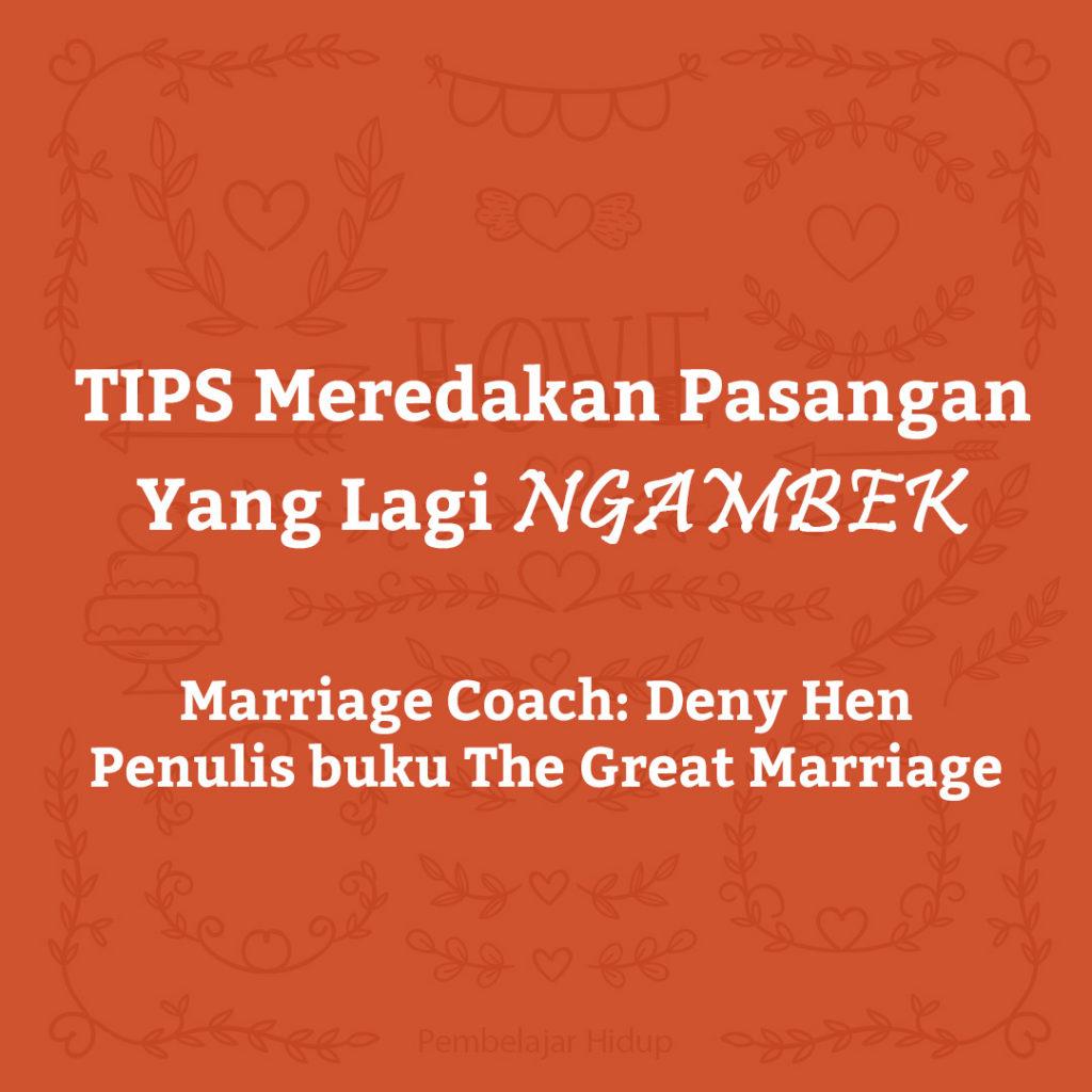 Marriage Insight 11: meredakan pasangan yang sedang ngambek